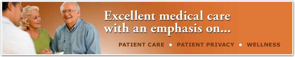 Excellent medical care with an emphasis on patient care, patient privacy and wellness